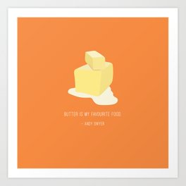 Andy Loves Butter Art Print