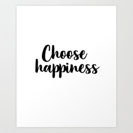 Choose Happiness, Wall Decor, Housewarming, Home Decor, Housewarming Gifts Art Print