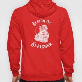 Sleigh On Sleigher Hoody