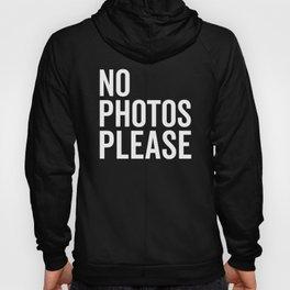 No Photos Please 2 Funny Quote Hoody