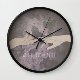 We Fell Out of Touch. Wall Clock