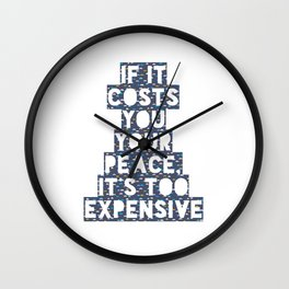 If It Costs You Your Peace It's Too Expensive | Navy Wall Clock