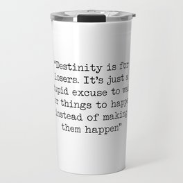 Destinity is for losers Travel Mug