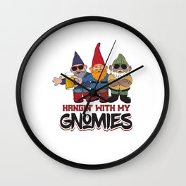 Hangin' With My Gnomes - Funny Gnome Wall Clock
