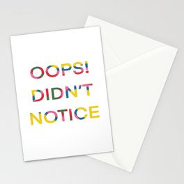 OOPS! DIDN'T NOTICE Stationery Cards