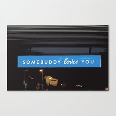 Somebuddy Loves You Canvas Print