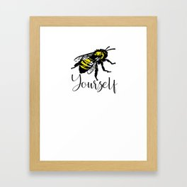 Bee Yourself Honeybee Save the Bees Beekeeper Be Yourself Framed Art Print