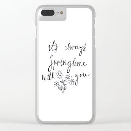 It's always springtime with you Clear iPhone Case