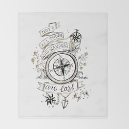 Not all those who wander are lost print Throw Blanket