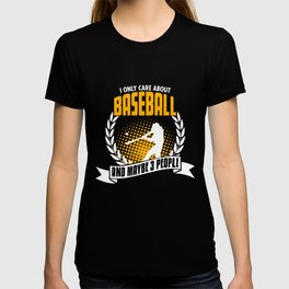 I Only Care About Baseball T-shirt