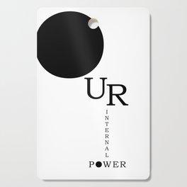 Our Internal Power. Ur Internal Power Cutting Board