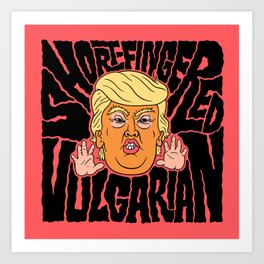 Short-Fingered Vulgarian Art Print