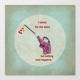 i shoot for the stars but nothing ever happens Canvas Print