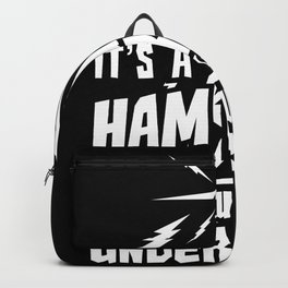 It's a ham radio thing you wouldn't understand Backpack