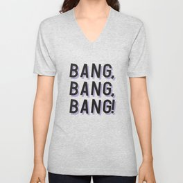 Bang Bang Bang - Typography Unisex V-Neck