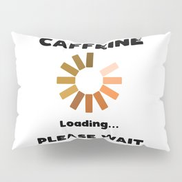 Have A Cup Of STFU Sarcasm Sarcastic Coffee Lovers Gift Pillow Sham