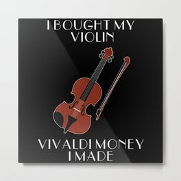 Funny Violin Saying Violinist Metal Print