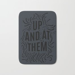Up And At Them - Black typography print Bath Mat