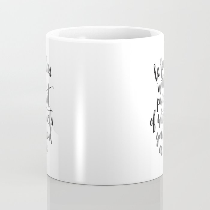 Inspirational Quote Be Fearless in White Coffee Mug