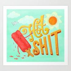 Hot Shit Art Print