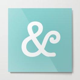 Ampersand Turquoise Metal Print