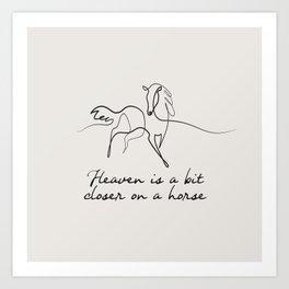 Heaven Is A Bit Closer On A Horse Art Print