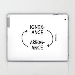 Ignorance and Arrogance Laptop & iPad Skin