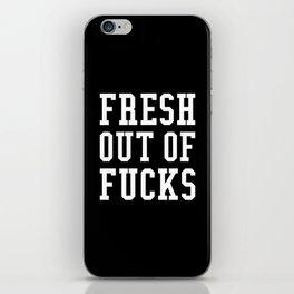 FRESH OUT OF FUCKS (Black & White) iPhone Skin