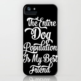 Dog Population iPhone Case