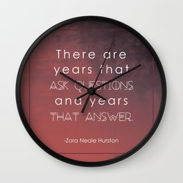 there are years that ask questions and years that answer Wall Clock