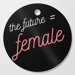 the future = female Cutting Board