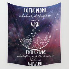 To the people who look the stars and wish... Wall Tapestry