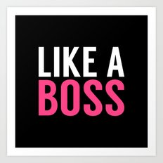 Like a Boss Art Print