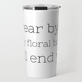 I will end you - Firefly - TV Show Collection Travel Mug