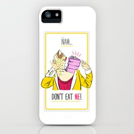 Don't eat me! iPhone Case