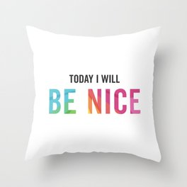 New Year's Resolution Poster - Today I Will BE NICE Throw Pillow