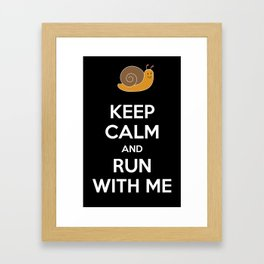 Keep calm and run with me Framed Art Print