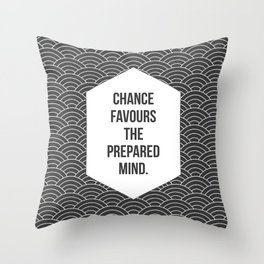 Chance Favours the Prepared Mind Throw Pillow