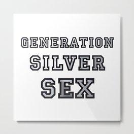 GENERATION SILVER SEX Metal Print
