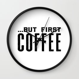 But first coffee, business printable, coffee morning, modern kitchen art, quote kitchen print, coffe Wall Clock