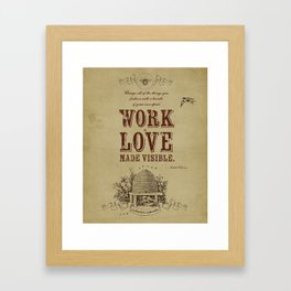 Work Is Love Made Visible Framed Art Print