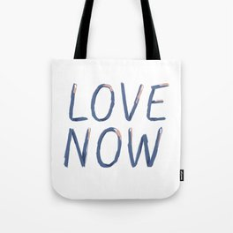 LOVE NOW Tote Bag