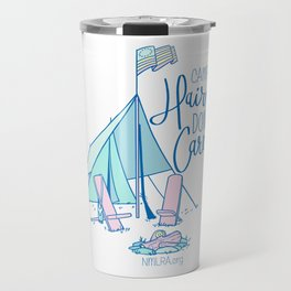 Camp Hair Don't Care Travel Mug