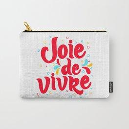 Joie de Vivre - exuberant enjoyment of life. Carry-All Pouch