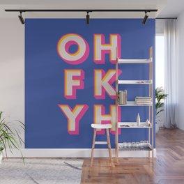 OH FK YH Wall Mural