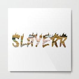 SLAYERR GAARA Metal Print