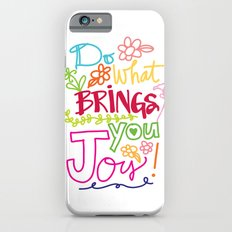 Do What Brings You Joy iPhone 6s Slim Case