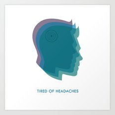 Headaches Art Print