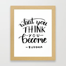 Buddha quotes - What you think you become Framed Art Print