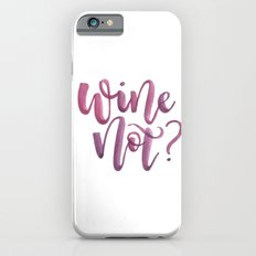 Wine Not? iPhone 6s Slim Case